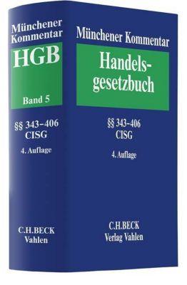 Münchener Kommentar zum Handelsgesetzbuch Bd. 5: Viertes Buch. Handelsgeschäfte