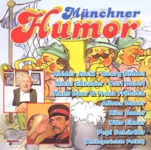 Münchner Humor, Roider, Baierl, Ehbauer, Blädel