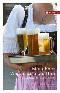 Münchner Weiberwirtschaften - Ingeborg Pils |