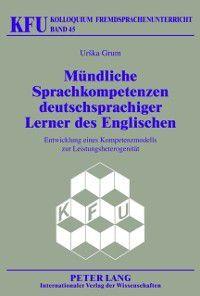 Muendliche Sprachkompetenzen deutschsprachiger Lerner des Englischen, Urska Grum