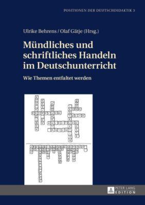 Mündliches und schriftliches Handeln im Deutschunterricht, Olaf Gätje, Ulrike Behrens