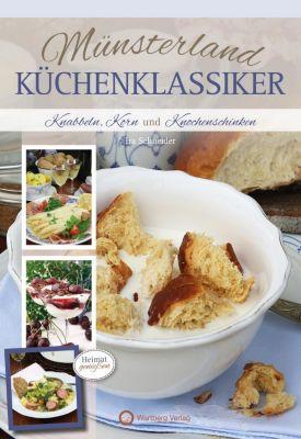 Münsterland Küchenklassiker - Ira Schneider |