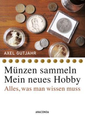 Münzen sammeln - Mein neues Hobby - Axel Gutjahr  