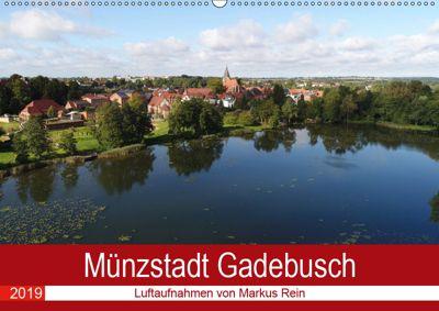 Münzstadt Gadebusch - Luftaufnahmen von Markus Rein (Wandkalender 2019 DIN A2 quer), Markus Rein