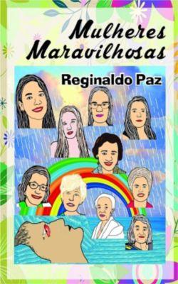 Mulheres Maravilhosas, Reginaldo Paz
