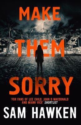 Mulholland Books: Make Them Sorry, Sam Hawken