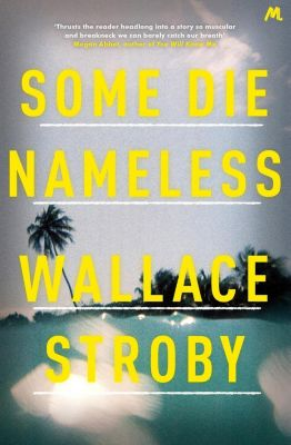 Mulholland Books: Some Die Nameless, Wallace Stroby