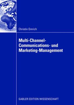 Multi-Channel-Communications- und Marketing-Management, Christin Emrich