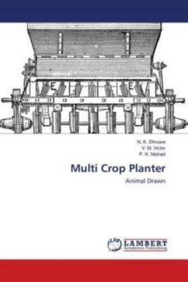 Multi Crop Planter, N. K. Dhruwe, V. M. Victor, P. K. Nishad