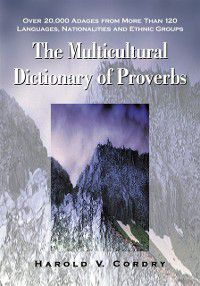 Multicultural Dictionary of Proverbs, Harold V. Cordry
