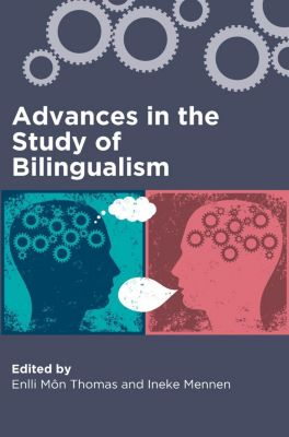 Multilingual Matters: Advances in the Study of Bilingualism
