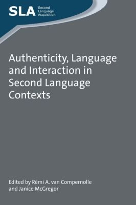 Multilingual Matters: Authenticity, Language and Interaction in Second Language Contexts