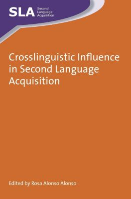 Multilingual Matters: Crosslinguistic Influence in Second Language Acquisition