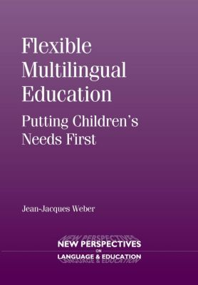 Multilingual Matters: Flexible Multilingual Education, Jean-Jacques Weber