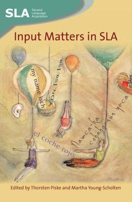 Multilingual Matters: Input Matters in SLA
