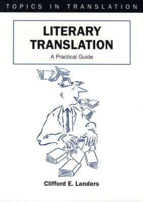 Multilingual Matters: Literary Translation, Clifford E. Landers