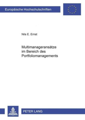 Multimanageransätze im Bereich des Portfoliomanagements, Nils E. Ernst