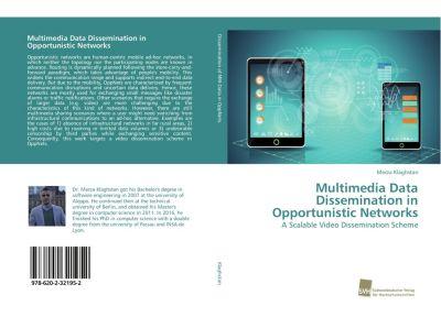 Multimedia Data Dissemination in Opportunistic Networks, Merza Klaghstan