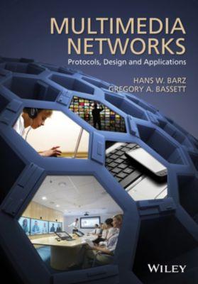Multimedia Networks, Hans W. Barz, Gregory A. Bassett