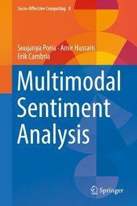 Multimodal Sentiment Analysis, Soujanya Poria, Amir Hussain, Erik Cambria