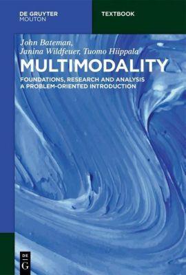 Multimodality, John Bateman, Janina Wildfeuer, Tuomo Hiippala