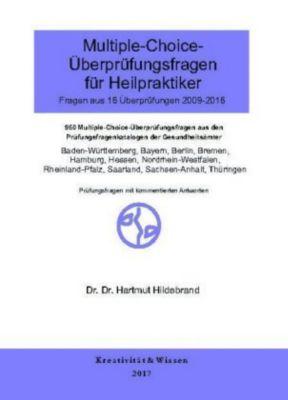 Multiple-Choice-Überprüfungsfragen für Heilpraktiker: Fragen aus 16 Originalüberprüfungen (2009-2016), Hartmut Hildebrand