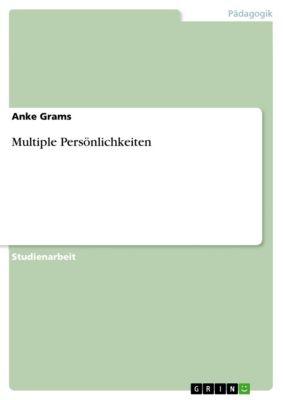 Multiple Persönlichkeiten, Anke Grams