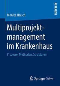 Multiprojektmanagement im Krankenhaus, Monika Harsch