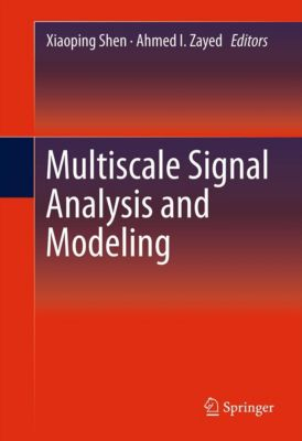 Multiscale Signal Analysis and Modeling, Xiaoping Shen
