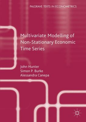 Multivariate Modelling of Non-Stationary Economic Time Series, Simon P. Burke, John Hunter, Alessandra Canepa