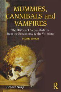 Mummies, Cannibals and Vampires, Richard Sugg
