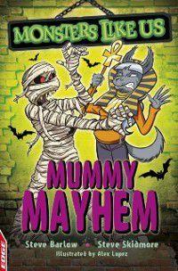 Mummy Mayhem, Steve Skidmore Steve Barlow
