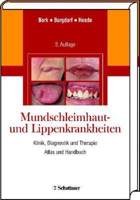 Mundschleimhaut- und Lippenkrankheiten, Konrad Bork, Walter Burgdorf, Nikolaus Hoede