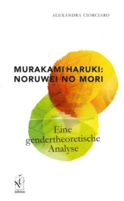 Murakami Haruki: Noruwei no mori - Alexandra Ciorciaro |