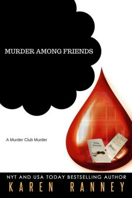 Murder Club Murders: Murder Among Friends (Murder Club Murders, #1), Karen Ranney