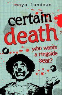 Murder Mysteries 6: Certain Death, Tanya Landman