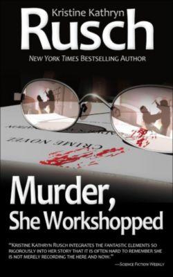 Murder, She Workshopped, Kristine Kathryn Rusch
