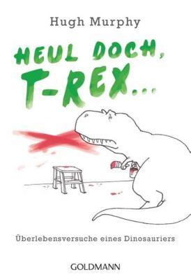 Murphy, H: Heul doch, T-Rex!, Hugh Murphy