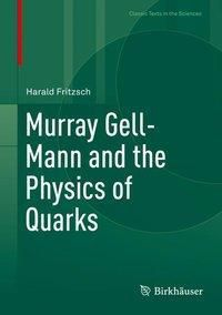 Murray Gell-Mann and the Physics of Quarks