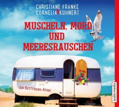 Muscheln, Mord und Meeresrauschen, 4 Audio-CDs, Cornelia Kuhnert, Christiane Franke