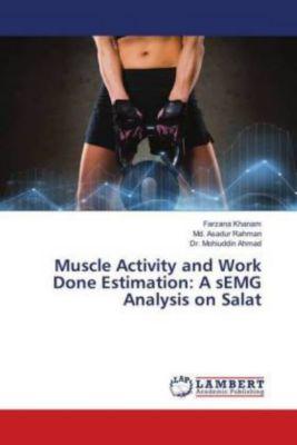 Muscle Activity and Work Done Estimation: A sEMG Analysis on Salat, Farzana Khanam, Md. Asadur Rahman, Dr. Mohiuddin Ahmad