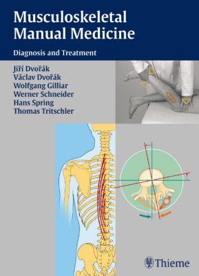 Musculoskeletal Manual Medicine, Jiri Dvorak, Wolfgang G. Gilliar