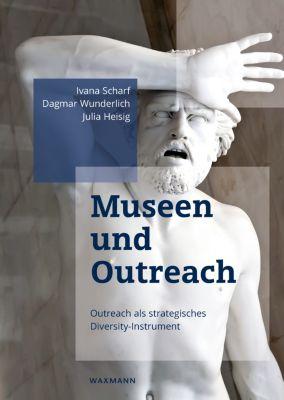 Museen und Outreach, Dagmar Wunderlich, Ivana Scharf, Julia Heisig