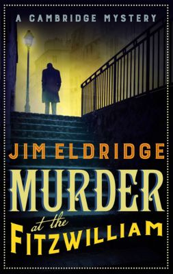 Museum Mysteries: Murder at the Fitzwilliam, Jim Eldridge