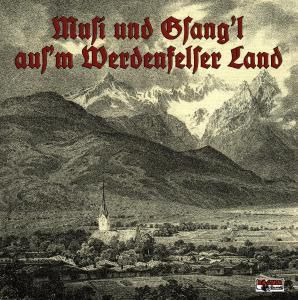 Musi und Gsang'l aus'm Werdenfelser Land, Diverse Interpreten