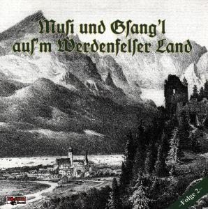 Musi und Gsang'l aus'm Werdenfelser Land Folge 2, Diverse Interpreten