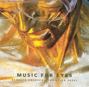 Music For Eyes, Kenneth Knudsen, Christian Skeel