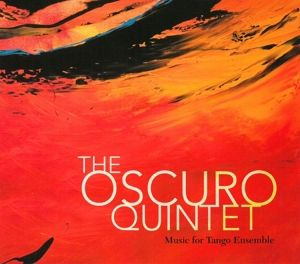Music For Tango, Oscuro Quintet