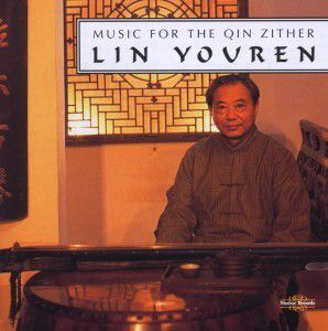 Music For The Qin Zither, Youren Lin