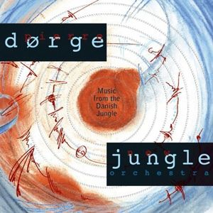 Music Form The Danish Jungle, Pierre Dörge, New Jungle Orch.